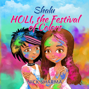 Learn about Holi, The Festival of Colors, and Indian Tradition from the new Children's Book starring Shalu